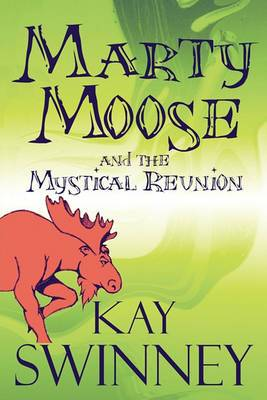 Marty Moose and the Mystical Reunion