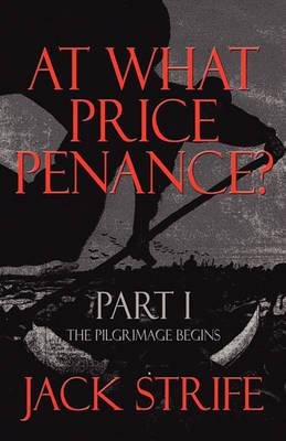 At What Price Penance?: Part I: The Pilgrimage Begins