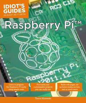 Idiot's Guides: Raspberry Pi