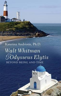 Walt Whitman & Odysseus Elytis  : Beyond Being and Time