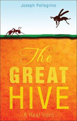 The Great Hive: A Real Hero
