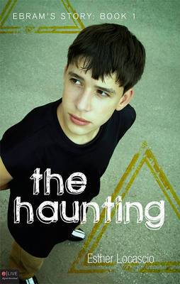 The Haunting: Ebram's Story: Book 1