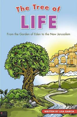 The Tree of Life: From the Garden of Eden to the New Jerusalem