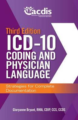 ICD-10 Coding and Physician Language: Strategies for Complete Documentation, Third Edition