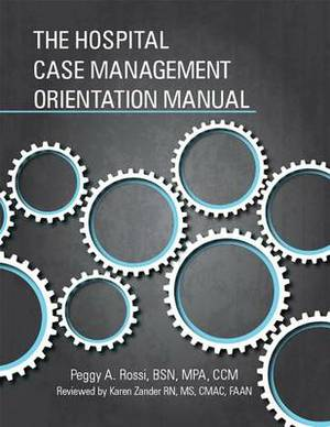The Hospital Case Management Orientation Manual