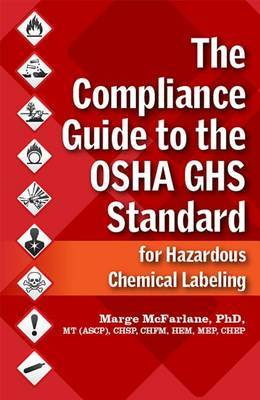 The Compliance Guide to the OSHA Ghs Standard for Hazardous Chemical Labeling