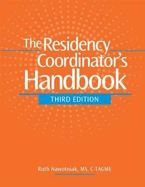 The Residency Coordinator's Handbook, Third Edition