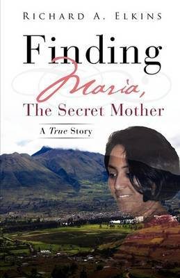 Finding Maria, the Secret Mother