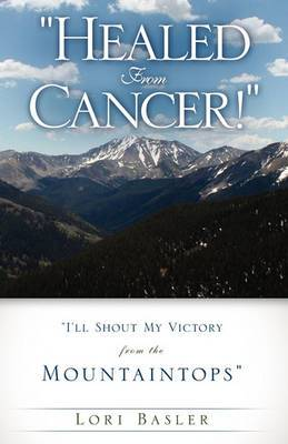 Healed from Cancer!