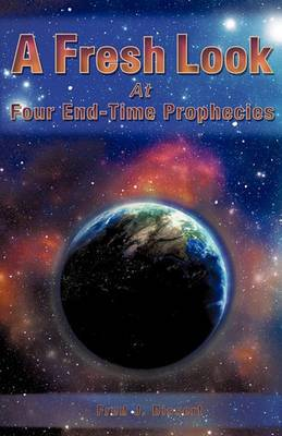 A Fresh Look at Four End-Time Prophecies