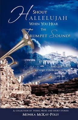 Shout Hallelujah When You Hear the Trumpet Sound!