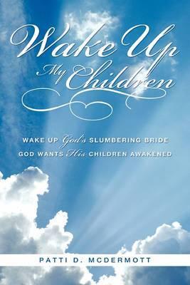 Wake Up My Children
