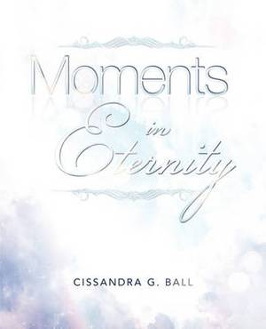 Moments in Eternity