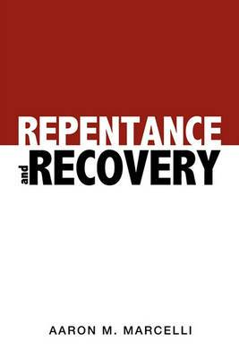 Repentance and Recovery