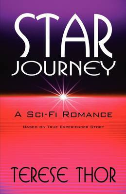 Star Journey: A Sci-Fi Romance Based on True Experiencer Story