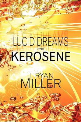 Lucid Dreams and Kerosene