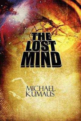 The Lost Mind: A Collection of Short Stories and  An Argument for Rational Thought: An Essay about Religion