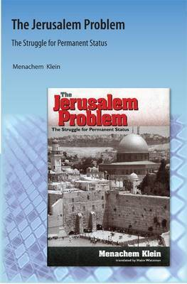 The Jerusalem Problem: The Struggle for Permanent Status