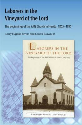 Laborers in the Vineyard of the Lord: The Beginnings of the AME Church in Florida