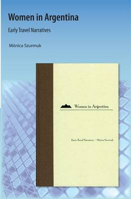Women in Argentina: Early Travel Narratives