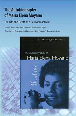 The Autobiography of Maria Elena Moyano: The Life and Death of a Peruvian Activist