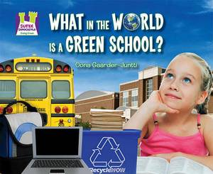 What in the World Is a Green School?