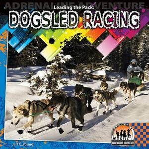 Leading the Pack: Dogsled Racing