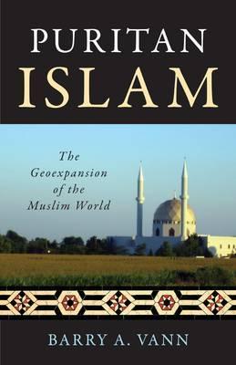 Puritan Islam: The Geoexpansion of the Muslim World