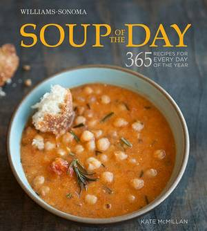 Soup of the Day (Williams-Sonoma): 365 Recipes for Every Day of the Year
