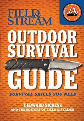 Field & Stream Outdoor Survival Guide  : Survival Skills You Need