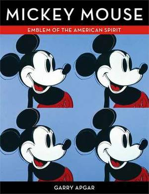 Mickey Mouse: Emblem of an American Spirit
