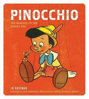 Pinocchio: The Making of the Disney Epic: Disney
