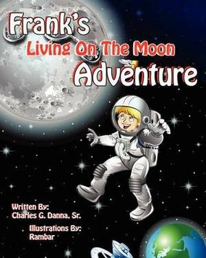 Frank's Living on the Moon Adventure Volume 1