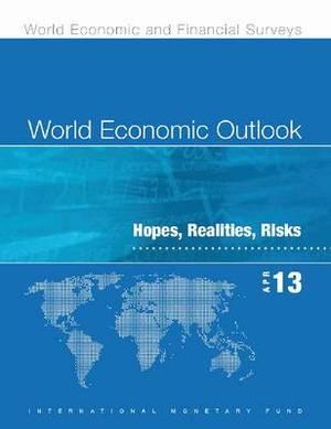 World Economic Outlook, April 2013: Hopes, Realities, Risks