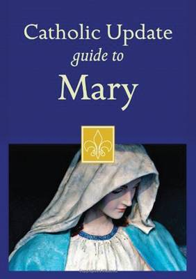 Catholic Update Guide to Mary