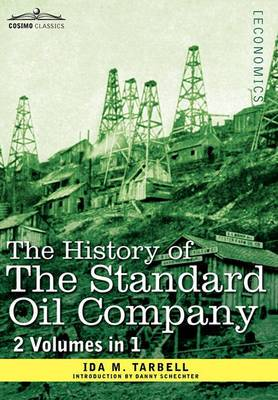 The History of the Standard Oil Company (2 Volumes in 1)