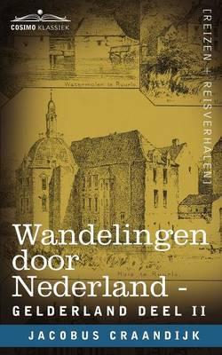 Wandelingen Door Nederland: Gelderland - Deel II