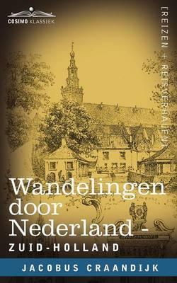 Wandelingen Door Nederland: Zuid-Holland