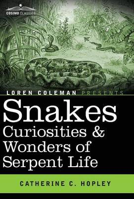Snakes Curiosities & Wonders of Serpent Life