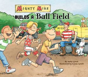 Mighty Mike Builds a Ball Field