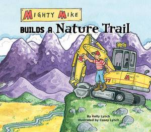 Mighty Mike Builds a Nature Trail