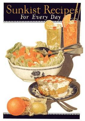 Sunkist Recipes for Every Day (1924 Reprint)