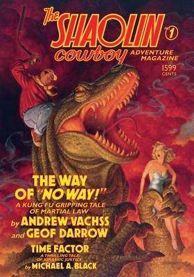 The Shaolin Cowboy Adventure Magazine: The Way of No Way!: No. 1