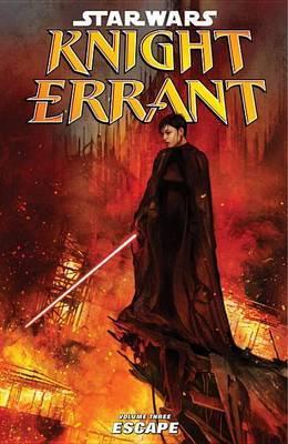 Star Wars: Knight Errant: Volume 3: Escape
