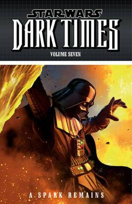 Star Wars: Dark Times Volume 7: A Spark Remains
