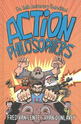 Action Philosophers: The Tenth Anniversary Uberedition