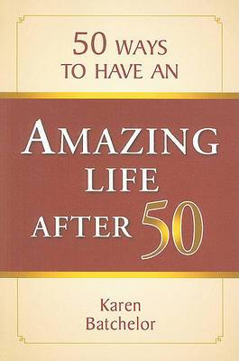50 Ways to Have an Amazing Life After 50