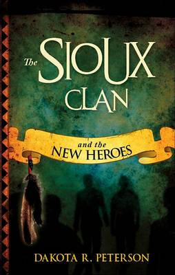 The Sioux Clan and the New Heroes