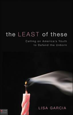 The Least of These: Calling on America's Youth to Defend the Unborn