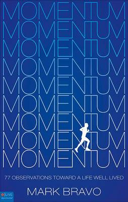 Momentum: 77 Observations Toward a Life Well Lived